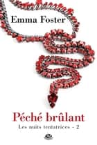 Péché brûlant ebook by Emma Foster