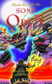 Book Four of the Sons of Odin; Balor's Might ebook by L A Hammer