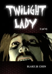 Twilight Lady #3 of 4 ebook by Blake J.K. Chen