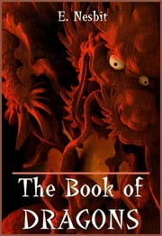 The Book of Dragons ebook by E. Nesbit