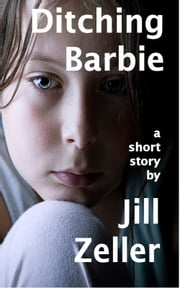 Ditching Barbie ebook by Jill Zeller