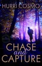 Chase and Capture ebook by Hurri Cosmo