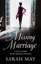 The Missing Marriage ebook by Sarah May