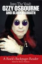 Into the Void: Ozzy Osbourne and Black Sabbath ebook by Barney Hoskyns