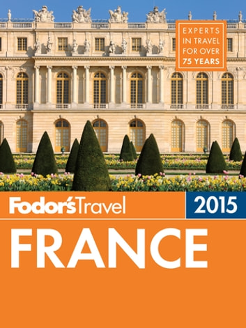 Fodor's France 2015 ebook by Fodor's Travel Guides