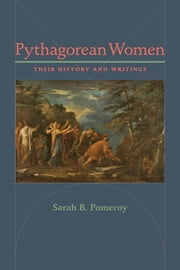 Pythagorean Women - Their History and Writings ebook by Sarah B. Pomeroy