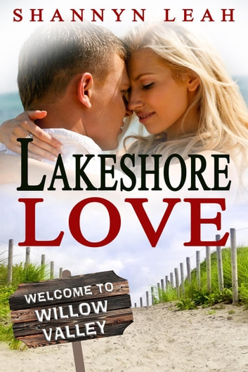 Lakeshore Love - The McAdams Sisters: A Small-Town Romance, #3 ebook by Shannyn Leah