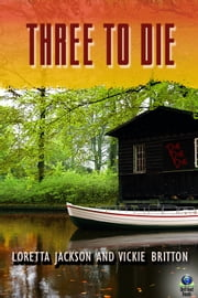 Three to Die ebook by Loretta Jackson,Vickie Britton