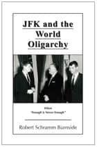 JFK and the World Oligarchy ebook by Robert Burnside