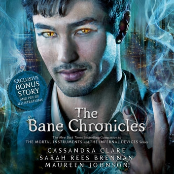 The Bane Chronicles audiobook by Cassandra Clare,Maureen Johnson,Sarah Rees Brennan