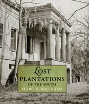 Lost Plantations of the South ebook by Marc R. Matrana