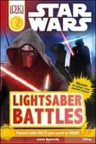 Star Wars Lightsaber Battles ebook by Lauren Nesworthy, DK