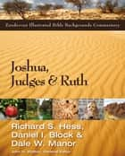 Joshua, Judges, and Ruth ebook by Richard Hess,Daniel I. Block,Dale W. Manor,John H. Walton