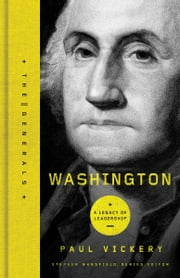 Washington - A Legacy of Leadership ebook by Dr. Paul Vickery,Stephen Mansfield