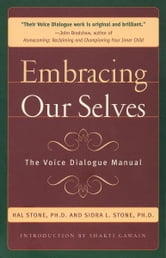 Embracing Our Selves ebook by Hal Stone, Sidra Stone