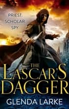 The Lascar's Dagger - Book 1 of The Forsaken Lands ebook by Glenda Larke