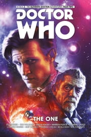 Doctor Who: The Eleventh Doctor - Volume 5: The One ebook by Si Spurrier, Rob Williams, Simon Fraser,...