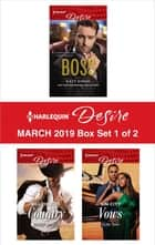Harlequin Desire March 2019 - Box Set 1 of 2 - #1 Boss\Billionaire Country\Sin City Vows ebook by Katy Evans, Silver James, Zuri Day