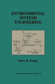 Environmental Systems Engineering ebook by Henry R. Bungay