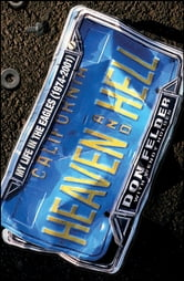 Heaven and Hell - My Life in the Eagles (1974-2001) ebook by Don Felder