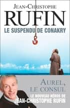 Le suspendu de Conakry eBook by Jean-Christophe Rufin