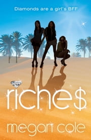 Riches: Snog, Steal and Burn ebook by Megan Cole