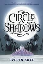 Circle of Shadows ekitaplar by Evelyn Skye