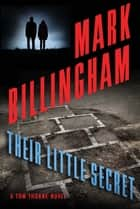 Their Little Secret - A Tom Thorne Novel ebook by Mark Billingham