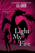 Light My Fire ebook by