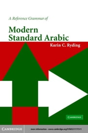 A Reference Grammar of Modern Standard Arabic ebook by Ryding, Karin C.