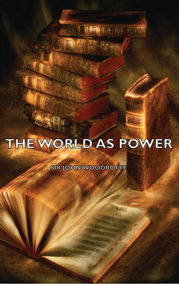 The World as Power ebook by John Woodroffe