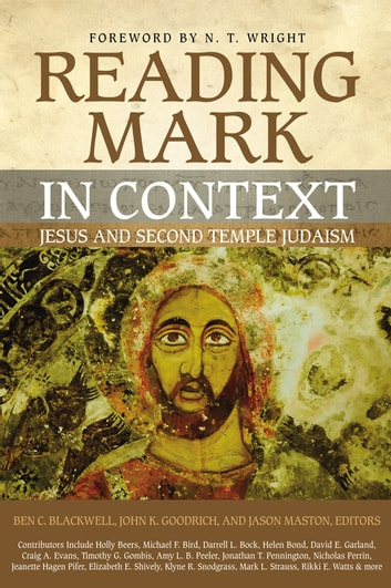 Reading Mark in Context - Jesus and Second Temple Judaism eBook by Zondervan