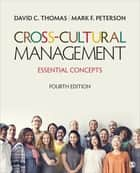Cross-Cultural Management - Essential Concepts ebook by David C. Thomas, Mark F. Peterson