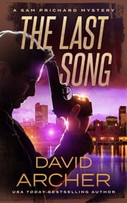 The Last Song - A Sam Prichard Mystery ebook by David Archer