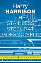 The Stainless Steel Rat Goes to Hell - The Stainless Steel Rat Book 10 ebook by Harry Harrison