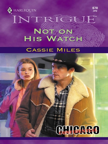 Not On His Watch ebook by Cassie Miles