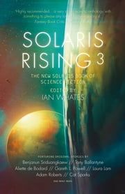 Solaris Rising 3 ebook by Ian Whates,Benjanun Sriduangkaew,Ken Liu