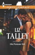 His Forever Girl ebook by Liz Talley