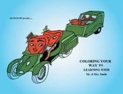 Coloring Your Way To Learning: With Mr. & Mrs. Smith ebook by A. Rockwell