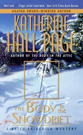 The Body in the Snowdrift ebook by Katherine Hall Page