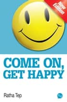 Come On, Get Happy ebook by Ratha Tep