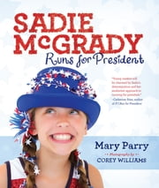 Sadie McGrady Runs for President ebook by Mary Parry