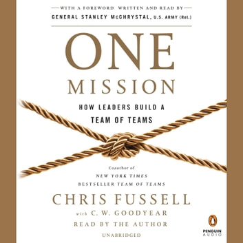 One Mission - How Leaders Build a Team of Teams audiobook by Chris Fussell,C. W. Goodyear