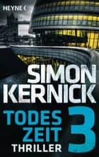 Todeszeit 3 ebook by Simon Kernick, Gunter Blank