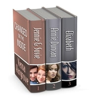 Changed on the Inside Trilogy - Jennie and Susie, Annie Duncan, Elizabeth ebook by Verna Hargrove