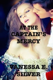 At the Captain's Mercy ebook by Vanessa E Silver
