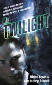 Mr. Twilight ebook by Michael Reaves,Maya Kaathryn Bohnhoff