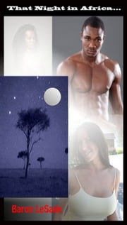 That Night in Africa ebook by Baron LeSade