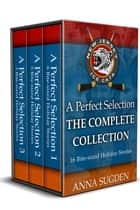 A Perfect Selection - The Complete Collection - 16 Bite-sized Holiday Stories ebook by Anna Sugden