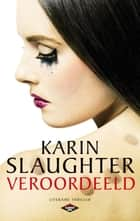 Veroordeeld ebook by Karin Slaughter, Ineke Lenting